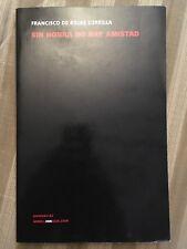 Sin Honra No Hay Amistad by Francisco de Rojas Zorrilla (2014, Paperback)