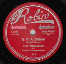 VOCALEERS - Red Robin 114 - Is It a Dream / Hurry Home - 1953 DOO-WOP 78 VG/VG+