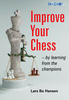 IMPROVE YOUR CHESS - BY LEARNING FROM THE... NEW BOOK