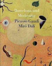 Barcelona and Modernity : Picasso, Gaudí, Miró, Dalí by Robert Hughes,...