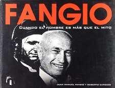 FANGIO - CUANDO EL HOMBRE ES MAS QUE EL MITO - LIVRE D'OCCASION
