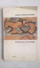 Carlo Emilio Gadda, IL CASTELLO DI UDINE - 1961 einaudi - supercoralli