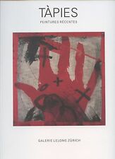 TAPIES ANTONI LIVRE D'EXPOSITION 1991 GALERIE LELONG ZURICH PEINTURES RÉCENTES