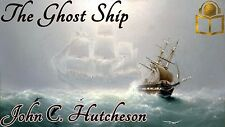 The Ghost Ship by John C Hutcheson unabridged audiobook on 8 Audio CDs