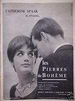 PUBLICITÉ 1960 CATHERINE SPAAK A CHOISI LES PIERRES DE BOHÊME - ADVERTISING
