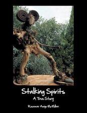 Stalking Spirits : A Tree Story by Rosamar Amigo McMillan (2013, Paperback)