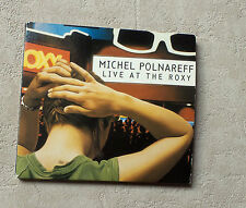 "CD AUDIO FR / MICHEL POLNAREFF ""LIVE AT THE ROXY"" CD ALBUM REISSUE 18T 2003 POP"