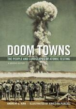 Doom Towns: The People and Landscapes of Atomic Testing, a Graphic History (Pape