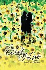 An Everlasting Love by Randy M. Klotzman (2015, Paperback)