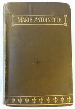 The Private Life of Marie Antoinette by Jeanne Louise Henriette Campan – 1889 HC