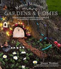 Magical Miniature Gardens & Homes by Donni Webber (Paperback, 2016)