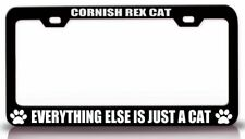 Cornish Rex Cat Everything Else Is Just A Cat Steel Frame