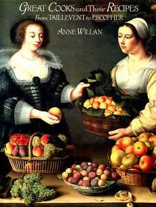 Willan, Anne GREAT COOKS AND THEIR RECIPES: FROM TAILLEVENT TO ESCOFFIER Hardbac
