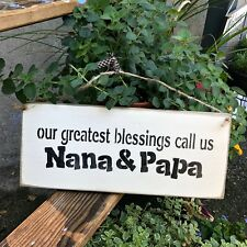 Wooden Sign / Our Greatest Blessings Call Us Nana and Papa