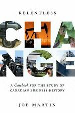 Relentless Change: A Casebook for the Study of Canadian Business-ExLibrary