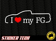 I LOVE (HEART) MY FG STICKER DECAL SUITS FORD FALCON BOSS 335 UTE FPV XR8 XR6 GT