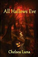 Luna, Chelsea : All Hallows Eve: (Book 4, New England Wi FREE Shipping, Save £s