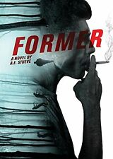 Former by A.E. Stueve (Signed Paperback)
