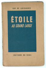 DE LARIGAUDIE ETOILE AU GRAND LARGE ED. DE SEUIL 1947 SCOUT SCAUTISMO