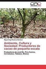 Ambiente, Cultura y Sociedad: Productores de cacao de pequeña escala: Productore