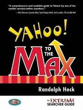 NEW Yahoo! to the Max: An Extreme Searcher Guide by Randolph Hock