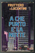 FRUTTERO CARLO LUCENTINI FRANCO A CHE PUNTO E' LA NOTTE MONDADORI 1979 PRIMA ED.