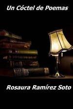 Un Coctel de Poemas by Rosaura Ramirez Soto (2008, Paperback)