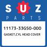 11173-33G50-000 Suzuki Gasket,cyl head cover 1117333G50000, New Genuine OEM Part