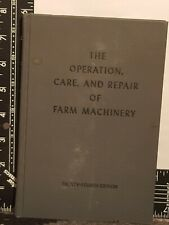 John Deere The Operation Care And Repair Of Farm Machinery