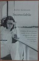 Inconsolabile - Godard Anne - Neri Pozza,2007 - A