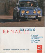 RENAULT AU VOLANT 4CV 1063 R1093 DAUPHINE R8 GORDINI R12 GORDINI R5 TURBO