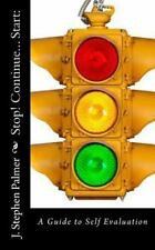 Stop! Continue... Start : A Guide to Self Evaluation by Stephen Palmer (2014,...