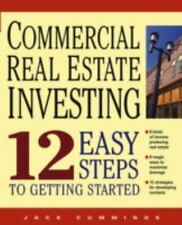 Commercial Real Estate Investing 12 Easy Steps to Getting Started, Jack Cummings