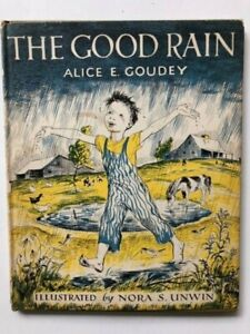 The Good Rain by Alice Goudey Nora Unwin 1950 1st Ed in Dust Jacket