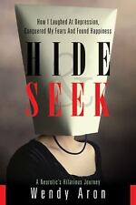 Hide & Seek: How I Laughed at Depression, Conquered My Fears and Found-ExLibrary