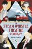 Vivan French-Steam Whistle Theatre Company BOOK NUOVO