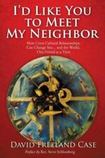 I'd Like You to Meet My Neighbor by David Freeland Case (English) Paperback Book