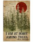 I Am At Home Among Trees Camping Vintage Art Print Wall Decor Poster Unframed