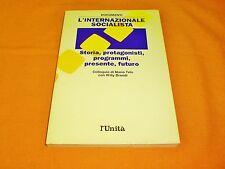 l'internazionale socialista storia protagonisti programmi presente futuro 1990
