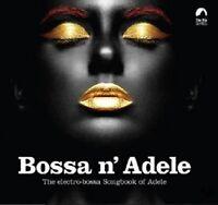 BOSSA N' ADELE THE ELECTRO-BOSSA SONGBOOK OF ADELE  CD NEUF
