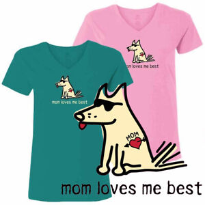 Teddy the Dog T Shirt Mom Loves Me Best Ladies V Neck Tee Mothers Day Pink Jade
