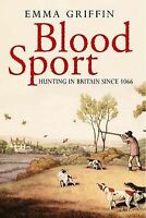 Blood Sport: Hunting in Britain Since 1066, Griffin, Emma, Used; Good Book