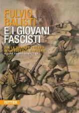 G. Ramazzina - FULVIO BALISTI E I GIOVANI FASCISTI - WW2 WW1 Bir el Gobi - Fiume