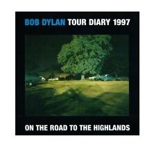 BOB DYLAN CD TOUR DIARY 1997 ON THE ROAD TO THE HIGHLANDS