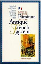 How to Speak Furniture with an Antique French Accent