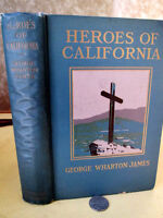 HEROES Of CALIFORNIA,1910,George Wharton James,1st Ed,Illust