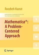 NEW - Mathematica(R): A Problem-Centered Approach by Hazrat, Roozbeh