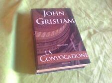 John Grisham - La Convocazione - I edizione - Mondadori