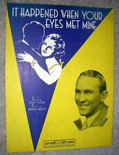 1934 IT HAPPENED WHEN YOUR EYES MET MINE Sheet Music DONALD NOVIS, by Akst, Turk