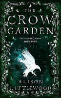 The Crow Garden by Littlewood, Alison, NEW Book, FREE & FAST Delivery, (Hardcove